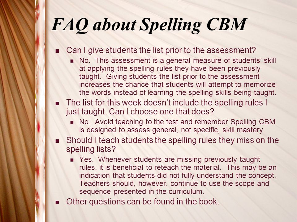 FAQ about Spelling CBM Can I give students the list prior to the assessment