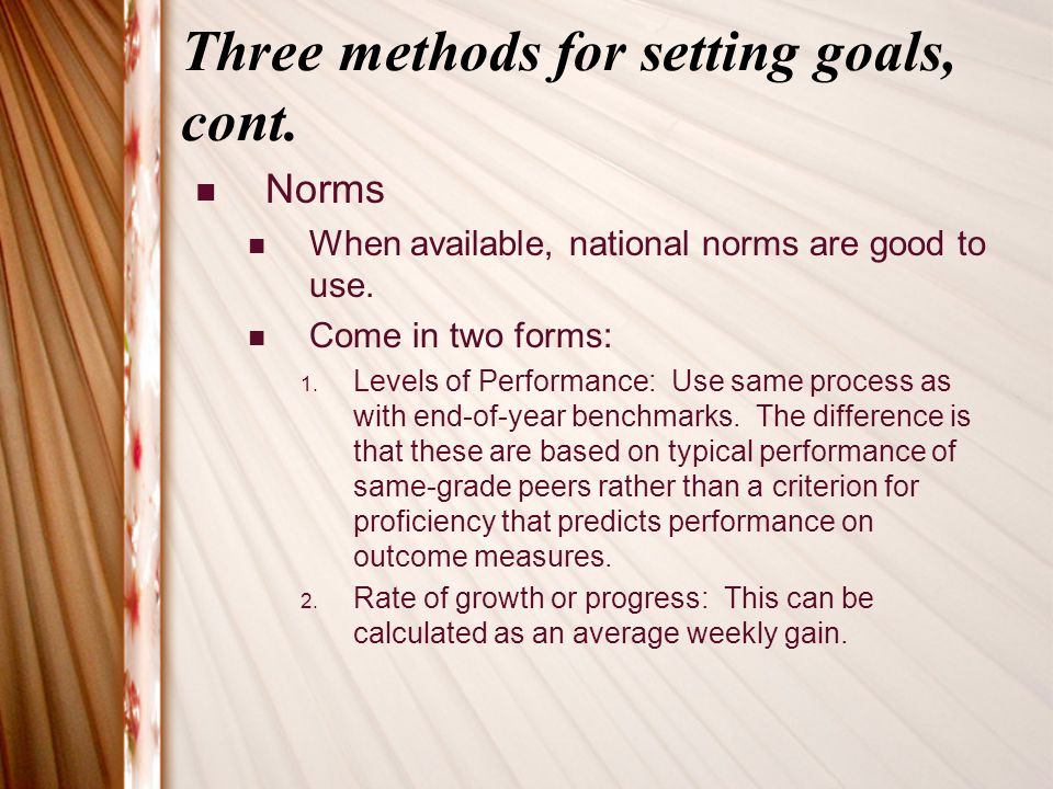 Three methods for setting goals, cont.