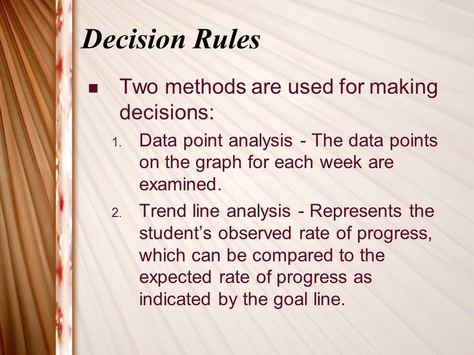 Decision Rules Two methods are used for making decisions: