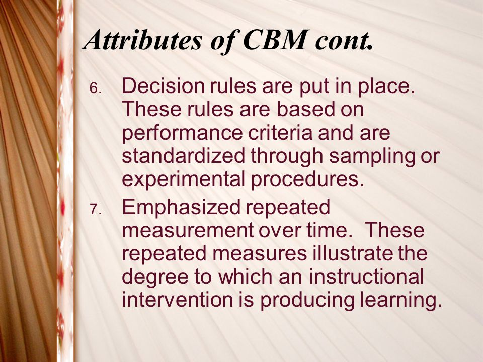 Attributes of CBM cont.