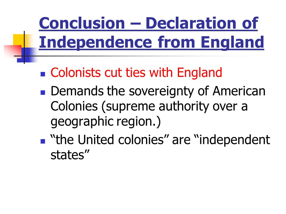 Conclusion – Declaration of Independence from England