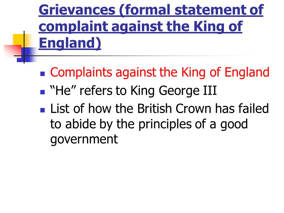Grievances (formal statement of complaint against the King of England)