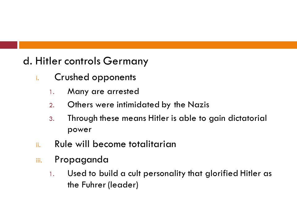 d. Hitler controls Germany