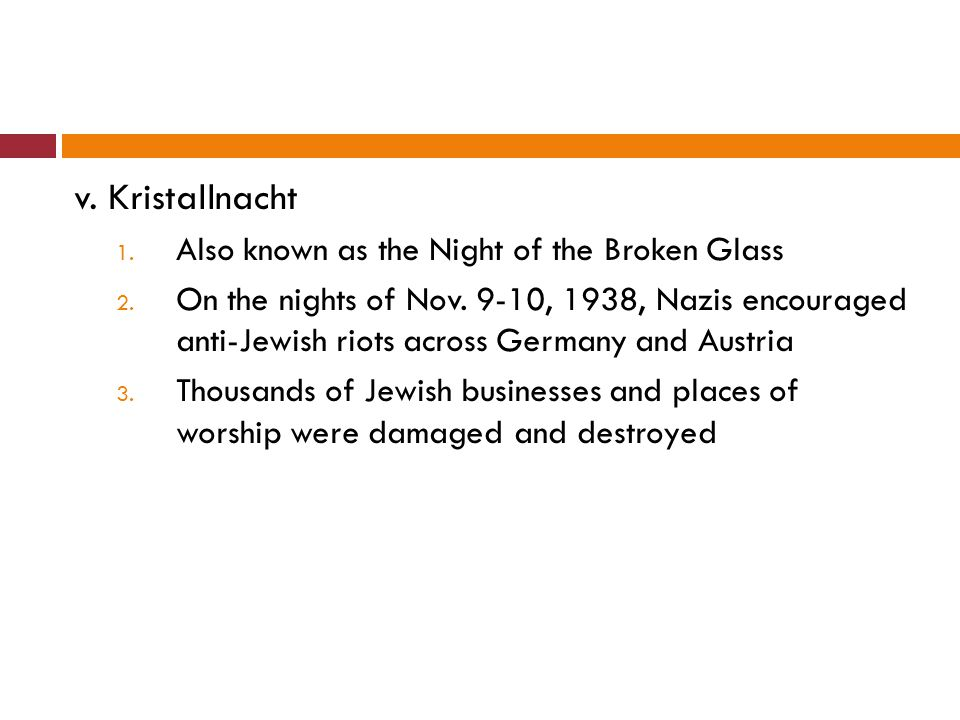 v. Kristallnacht Also known as the Night of the Broken Glass