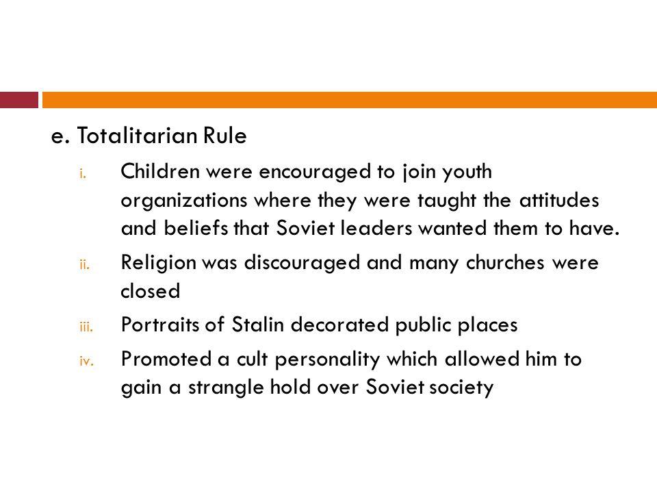e. Totalitarian Rule