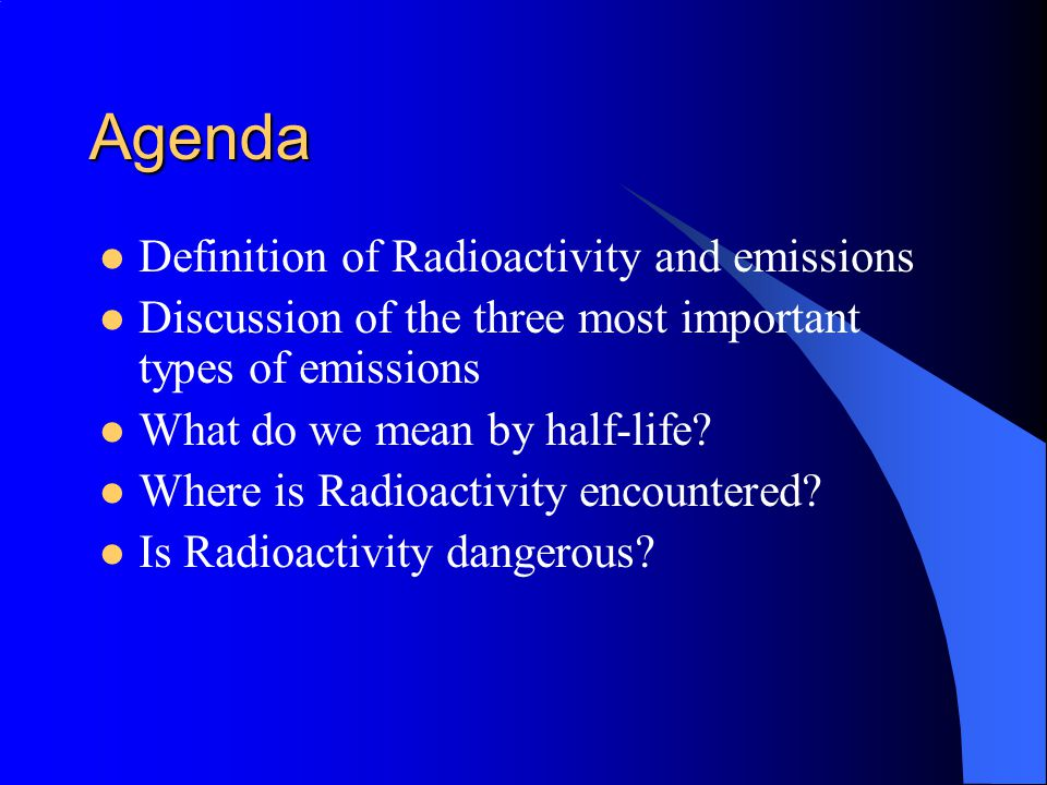 Agenda Definition of Radioactivity and emissions