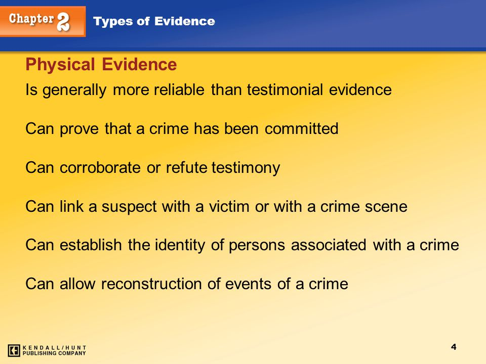 Physical Evidence Is generally more reliable than testimonial evidence