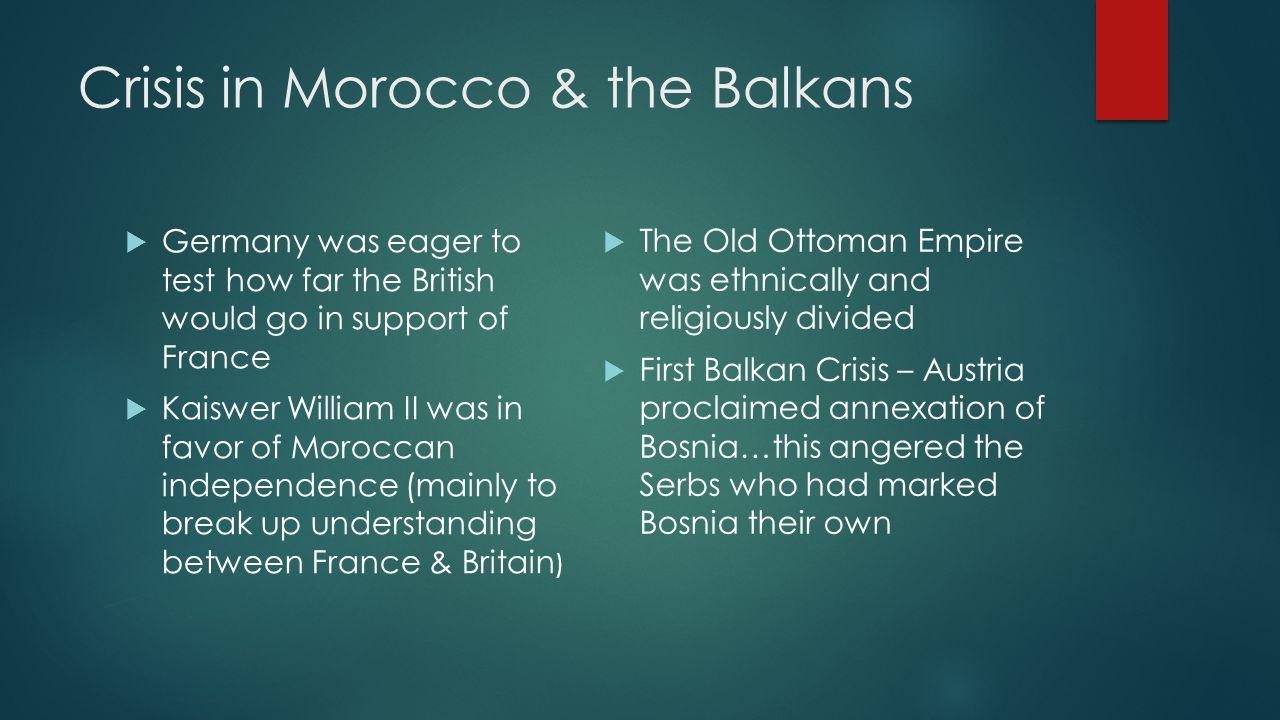 Crisis in Morocco & the Balkans