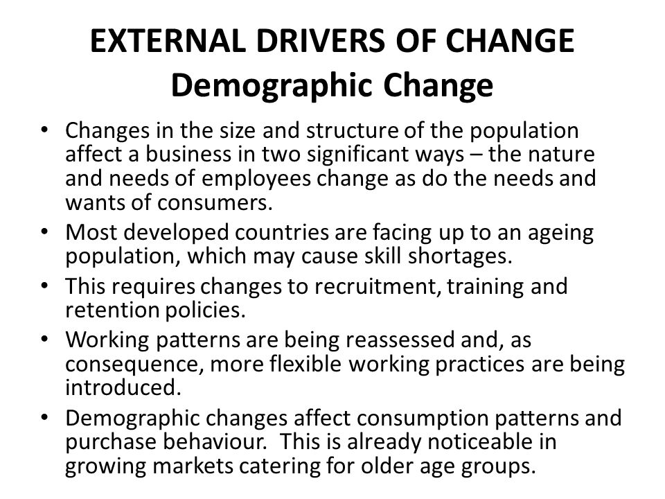 EXTERNAL DRIVERS OF CHANGE Demographic Change
