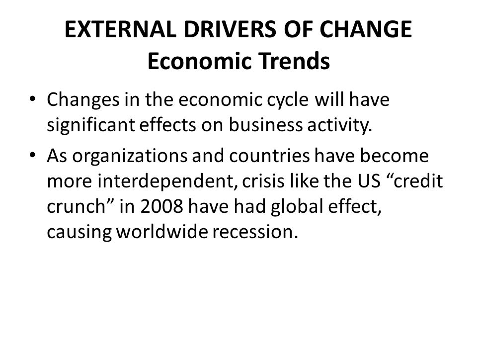 EXTERNAL DRIVERS OF CHANGE Economic Trends