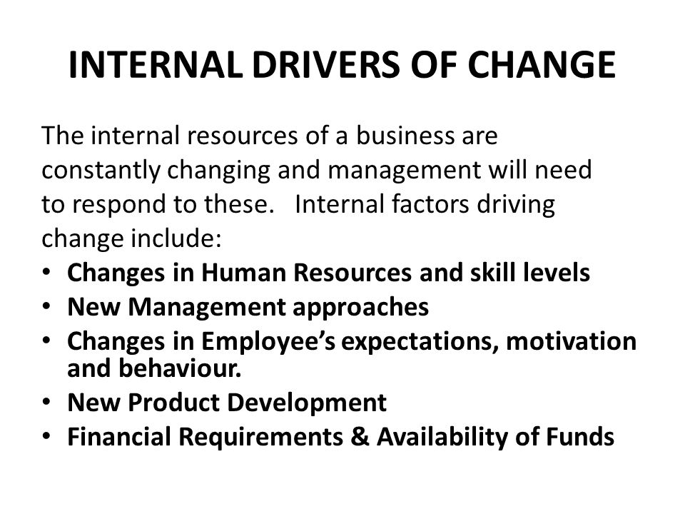 INTERNAL DRIVERS OF CHANGE
