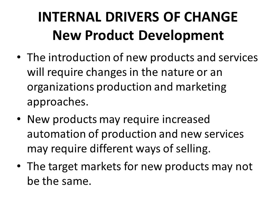 INTERNAL DRIVERS OF CHANGE New Product Development