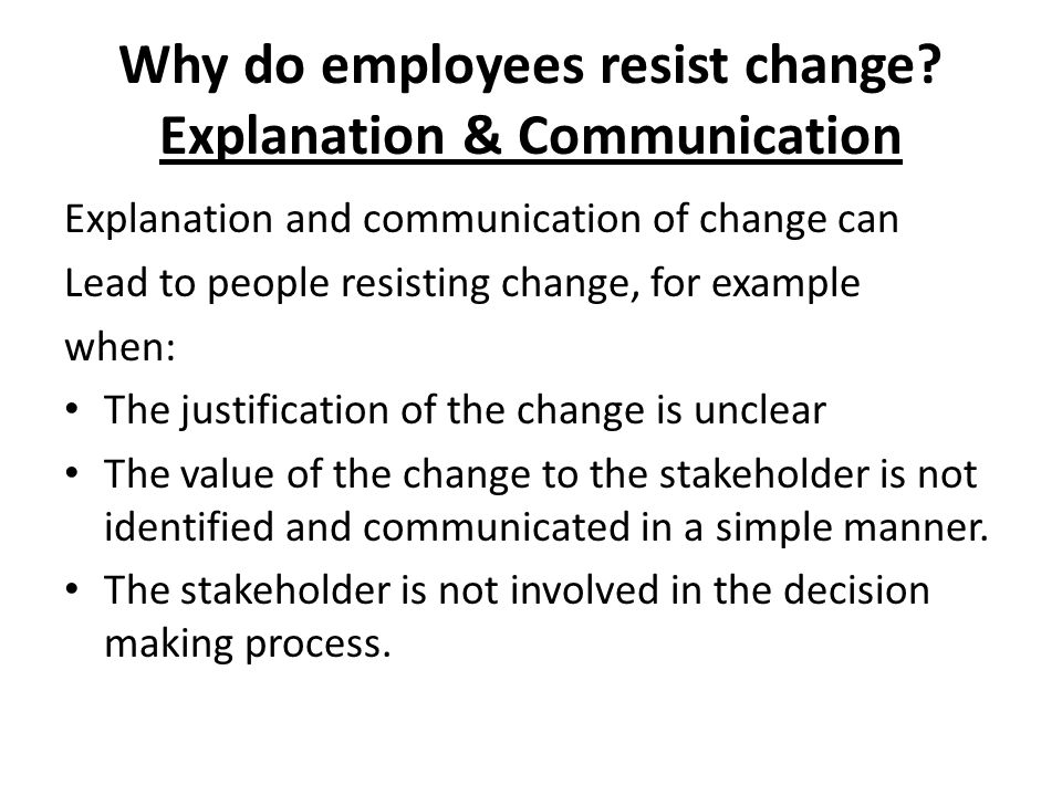 Why do employees resist change Explanation & Communication