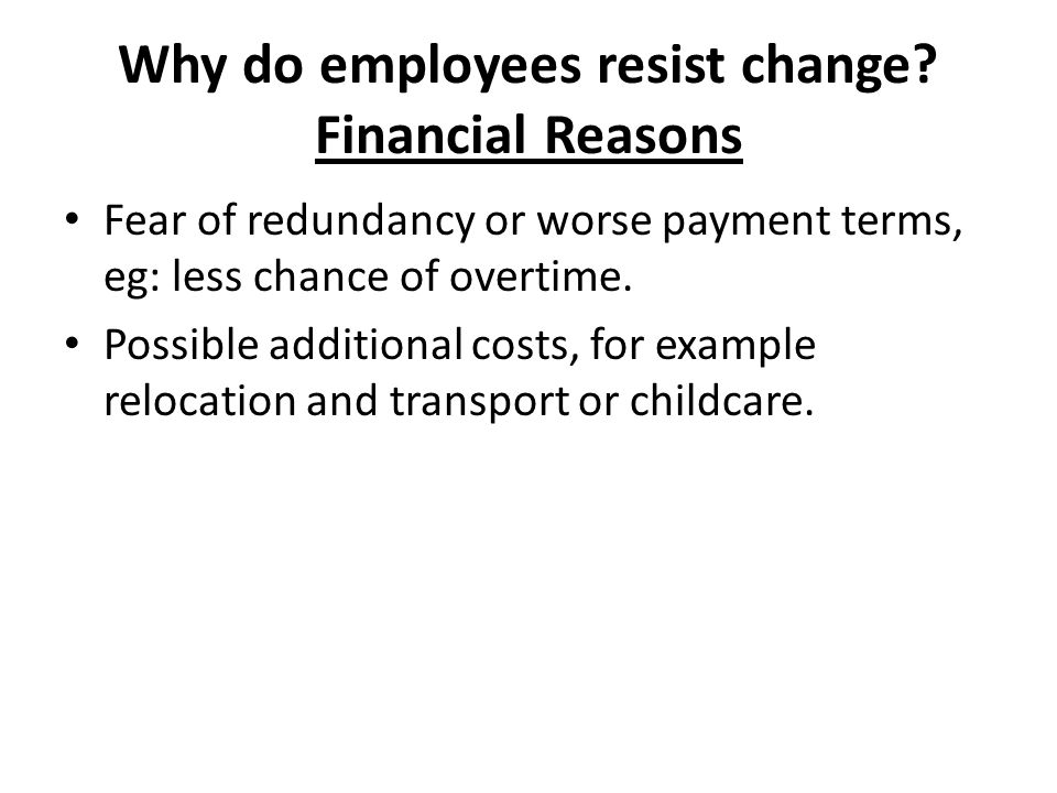 Why do employees resist change Financial Reasons
