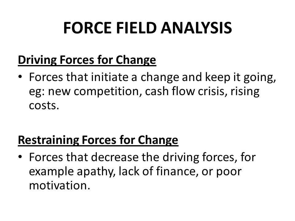 FORCE FIELD ANALYSIS Driving Forces for Change