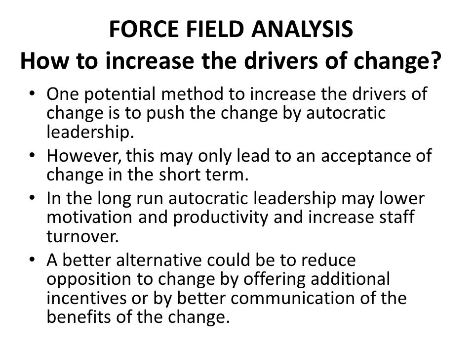 FORCE FIELD ANALYSIS How to increase the drivers of change