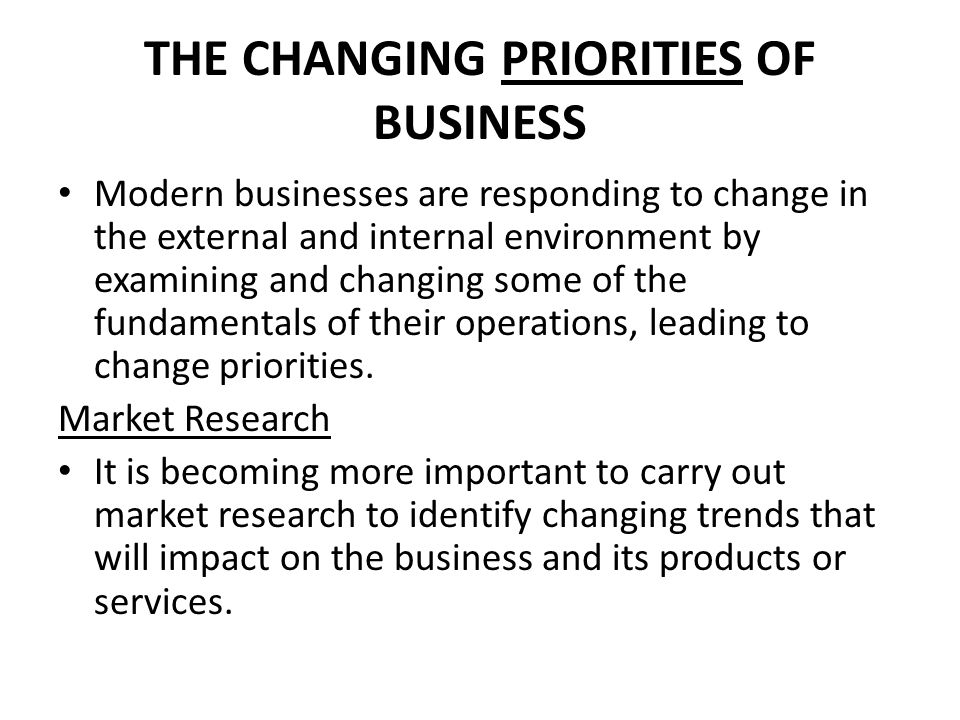THE CHANGING PRIORITIES OF BUSINESS