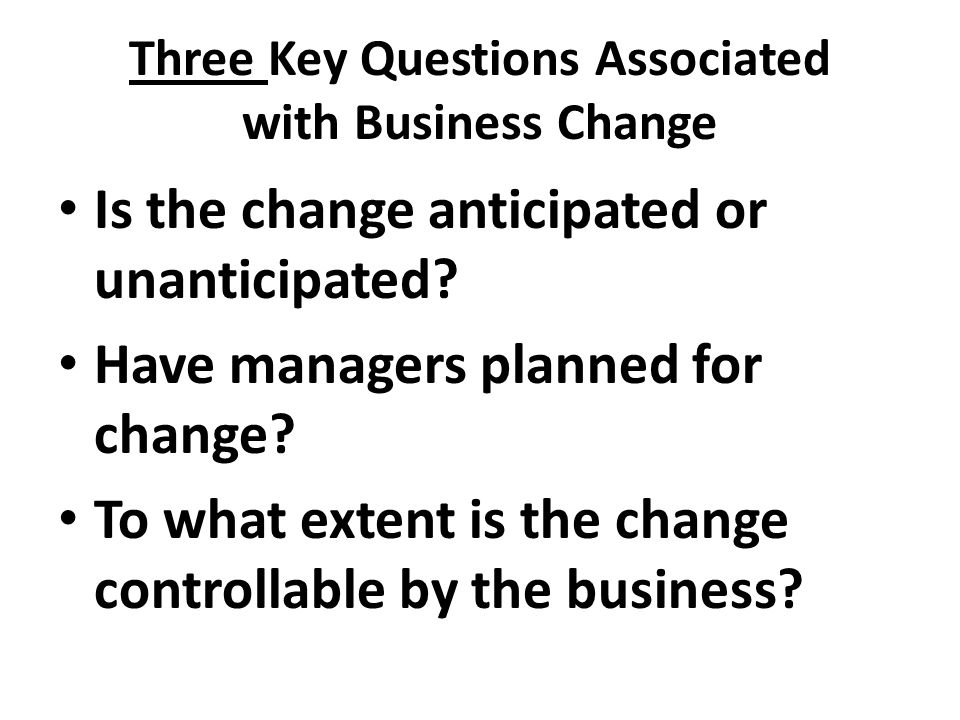 Three Key Questions Associated with Business Change