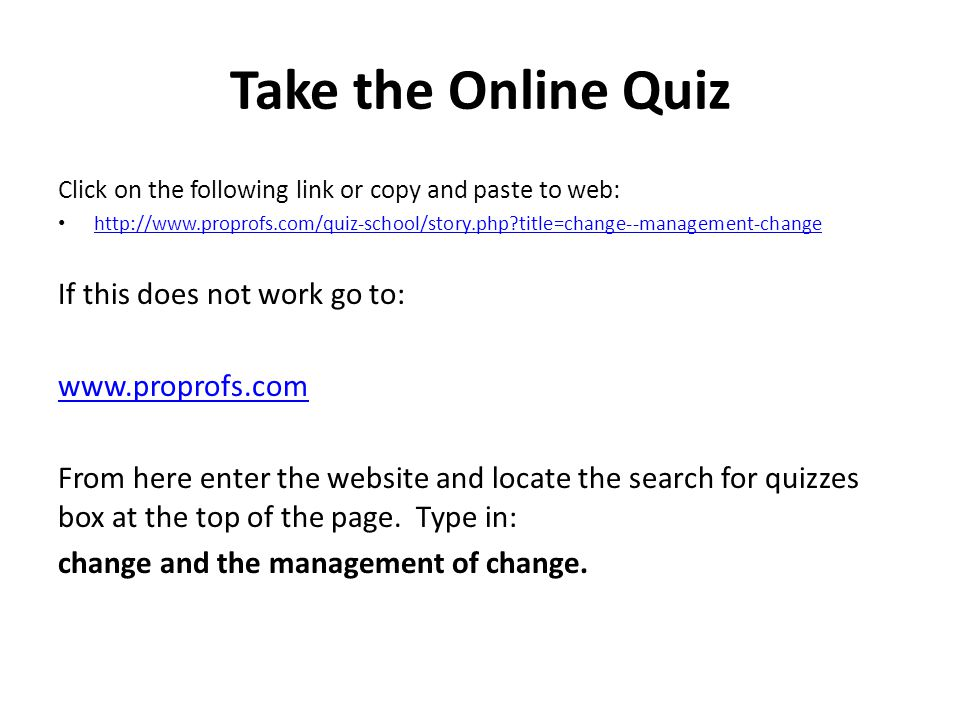 Take the Online Quiz If this does not work go to: www.proprofs.com