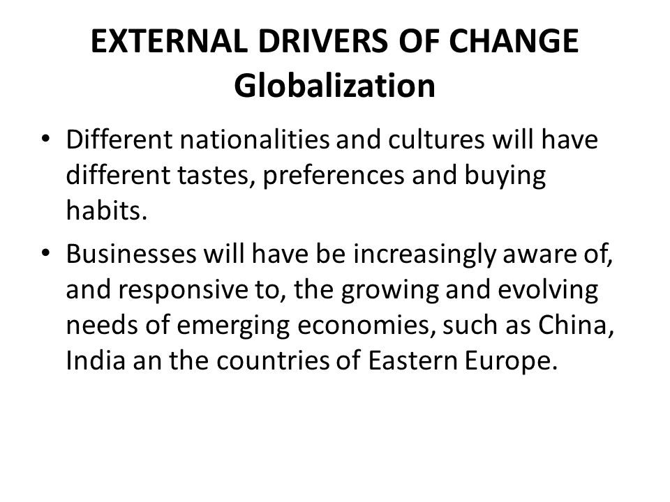 EXTERNAL DRIVERS OF CHANGE Globalization