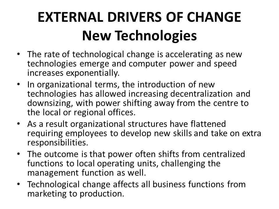 EXTERNAL DRIVERS OF CHANGE New Technologies