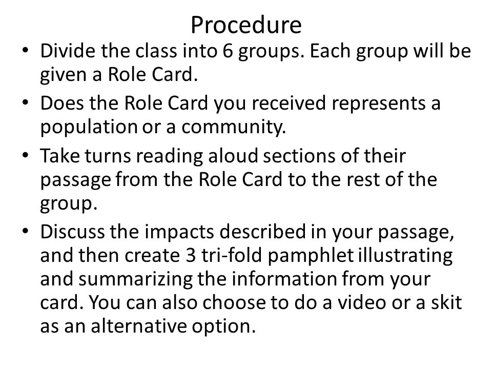 Procedure Divide the class into 6 groups. Each group will be given a Role Card.