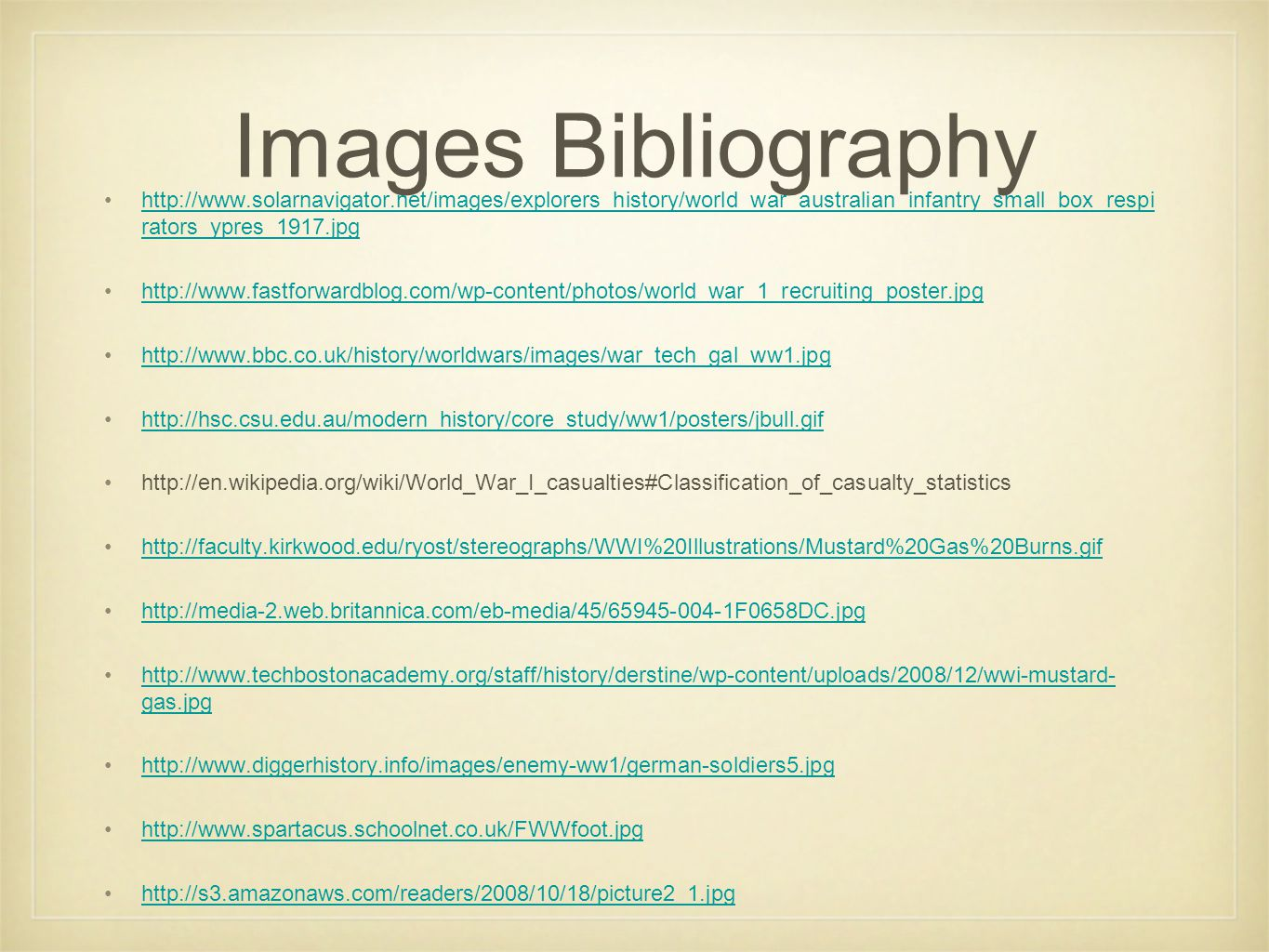 Images Bibliography http://www.solarnavigator.net/images/explorers_history/world_war_australian_infantry_small_box_respir ators_ypres_1917.jpg.