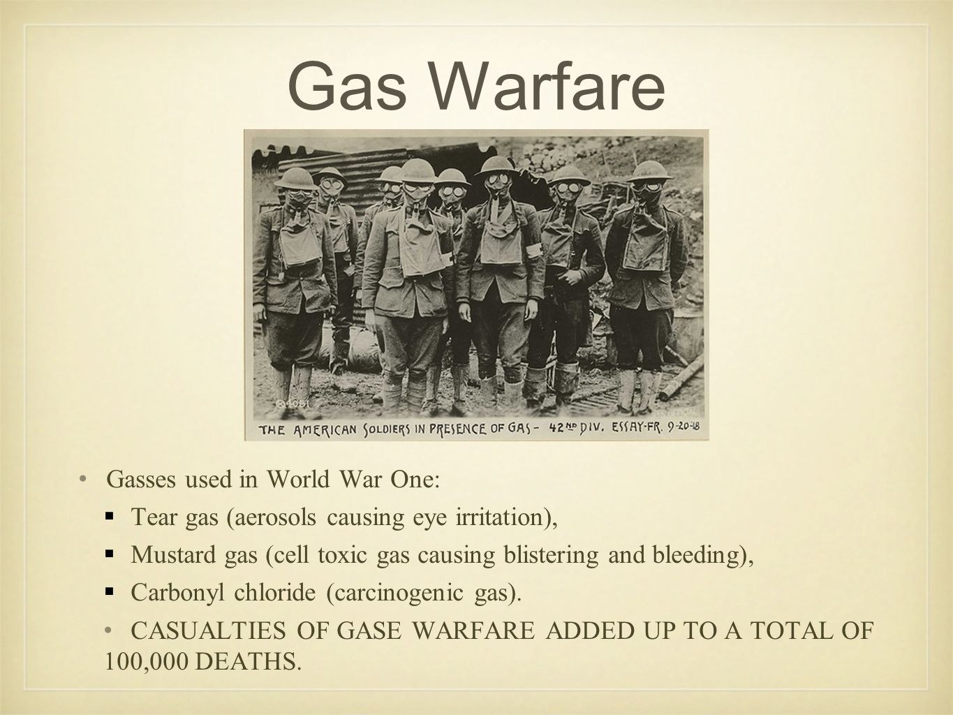 Gas Warfare Gasses used in World War One:
