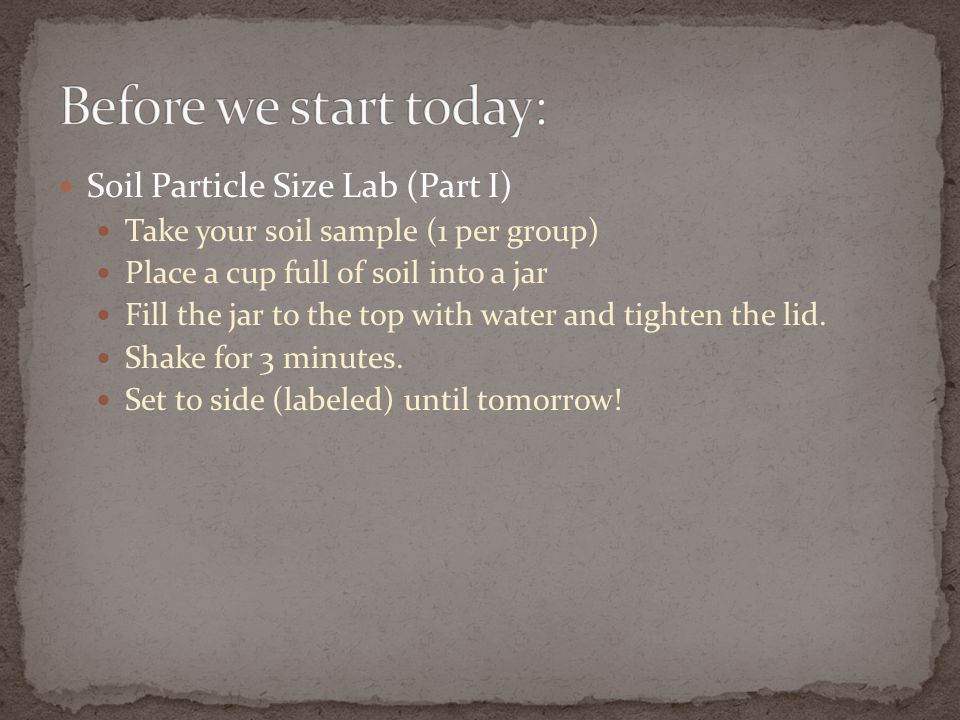 Before we start today: Soil Particle Size Lab (Part I)