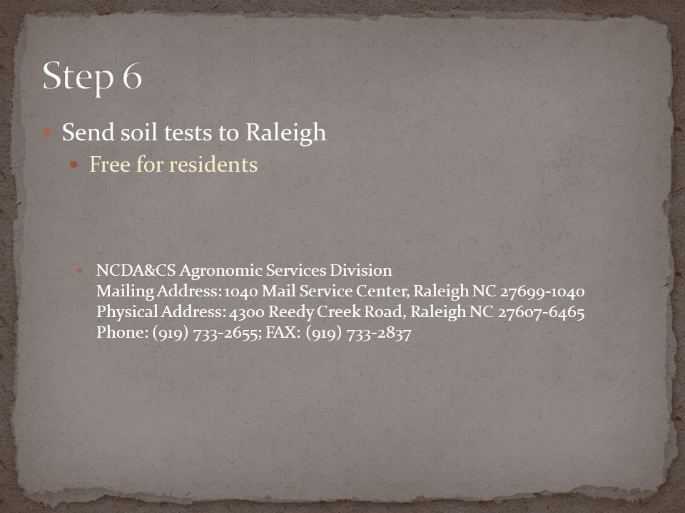 Step 6 Send soil tests to Raleigh Free for residents