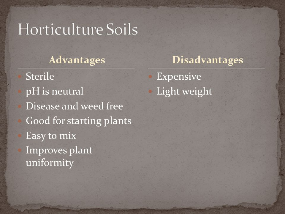 Horticulture Soils Advantages Disadvantages Sterile pH is neutral