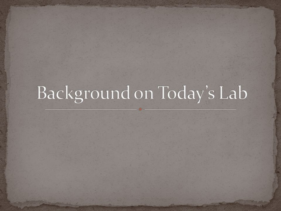 Background on Today's Lab