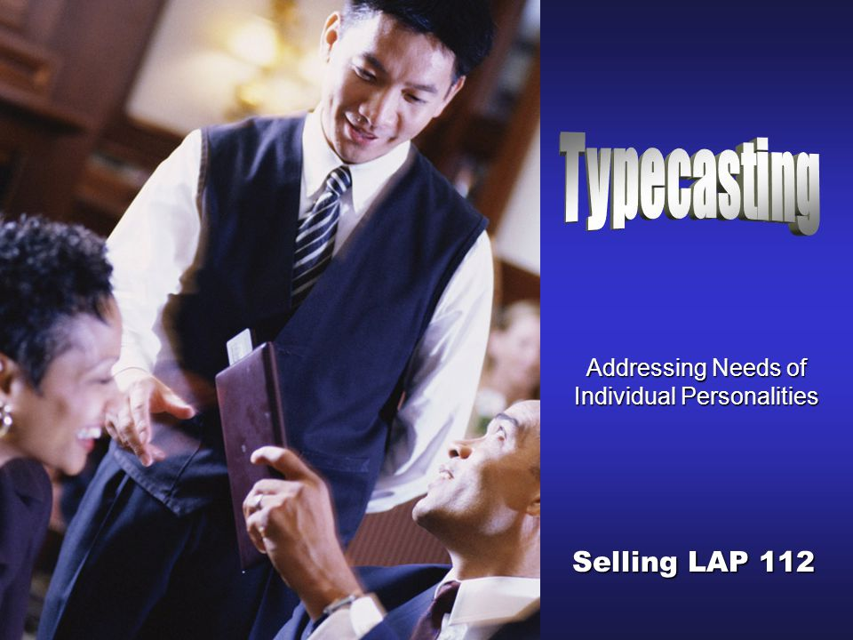 Addressing Needs of Individual Personalities