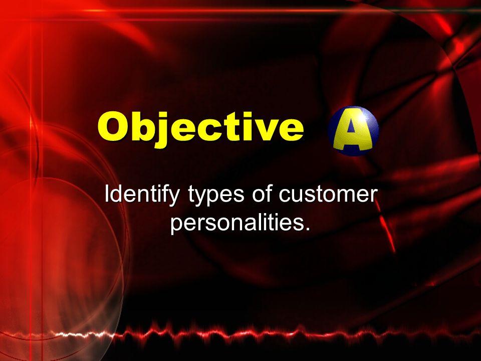Identify types of customer personalities.