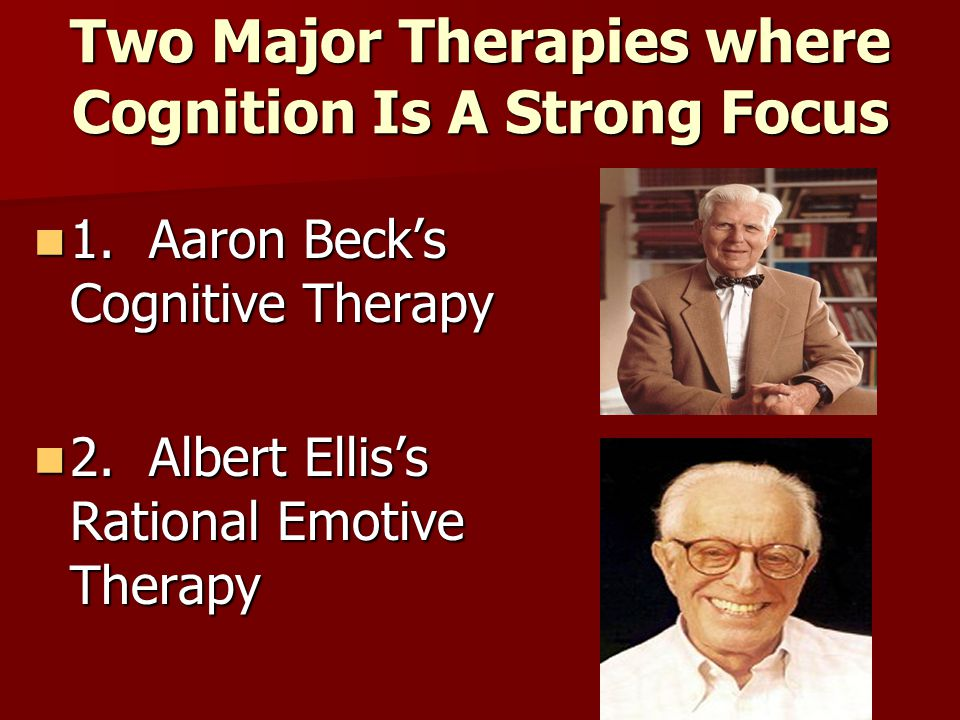 Two Major Therapies where Cognition Is A Strong Focus