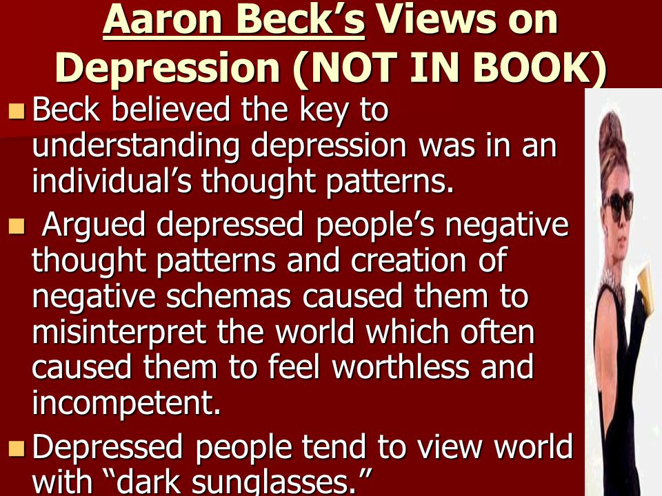 Aaron Beck's Views on Depression (NOT IN BOOK)