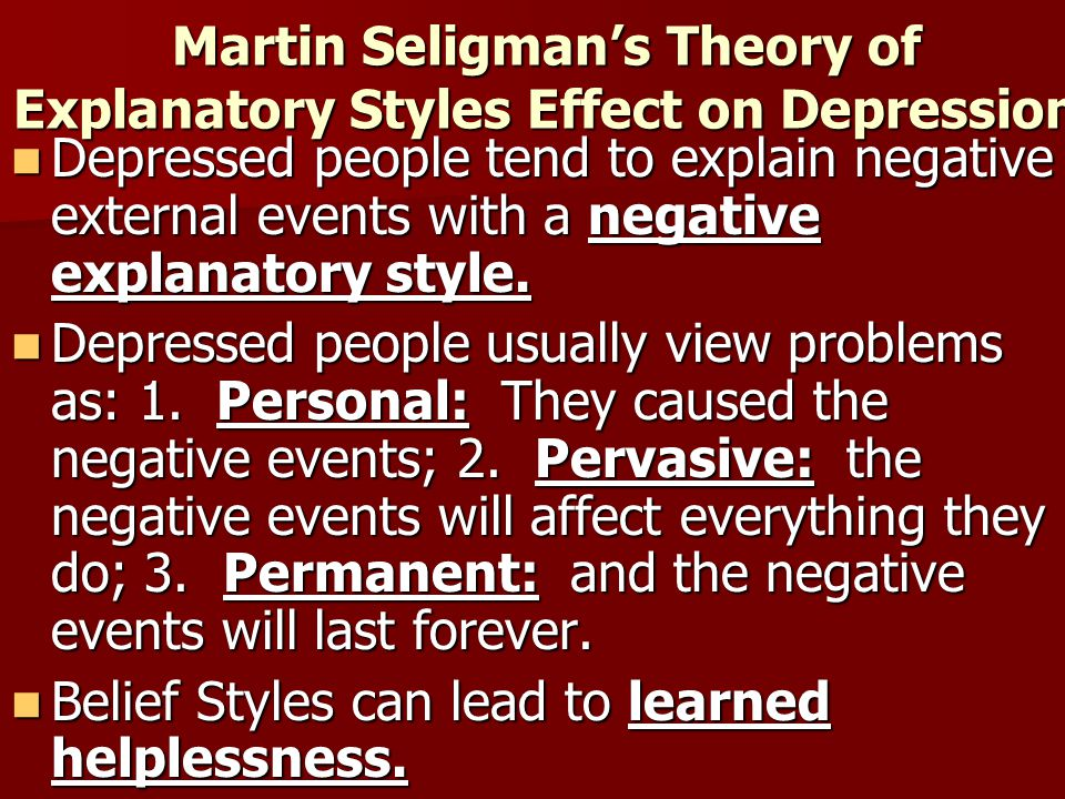 Martin Seligman's Theory of Explanatory Styles Effect on Depression