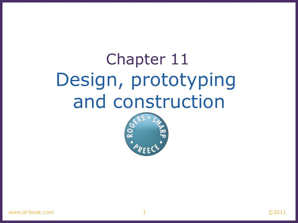 Chapter 11 Design, prototyping and construction www.id-book.com 1