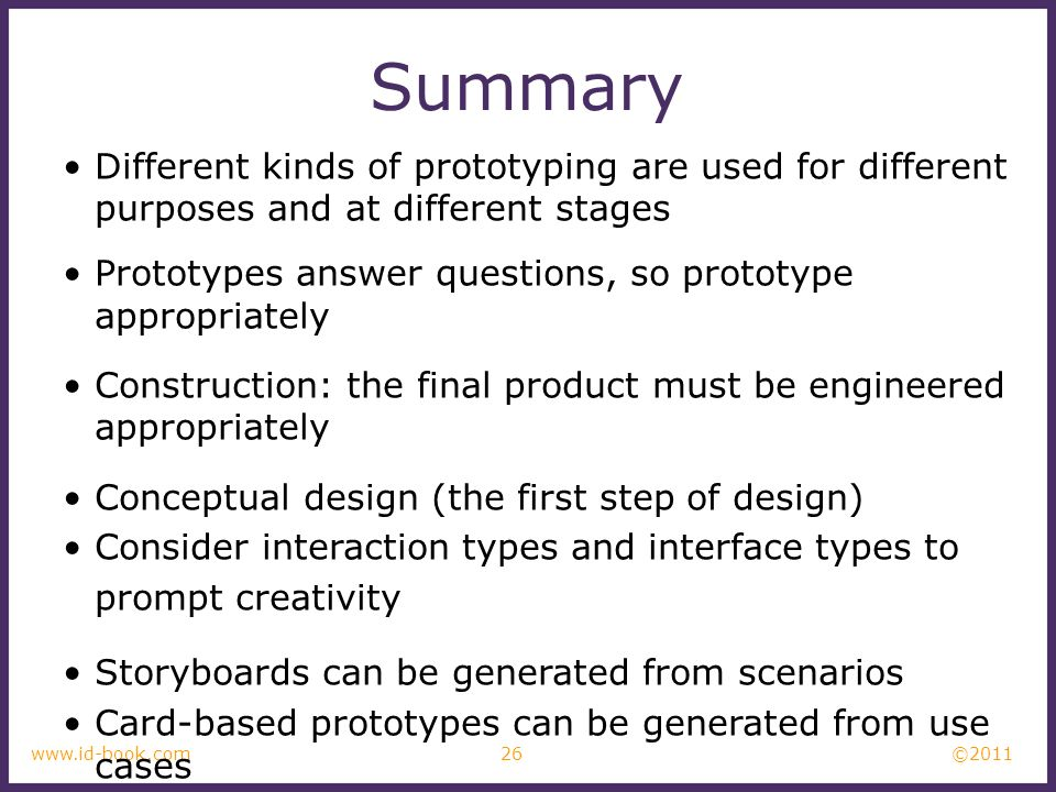 SummaryDifferent kinds of prototyping are used for different purposes and at different stages.