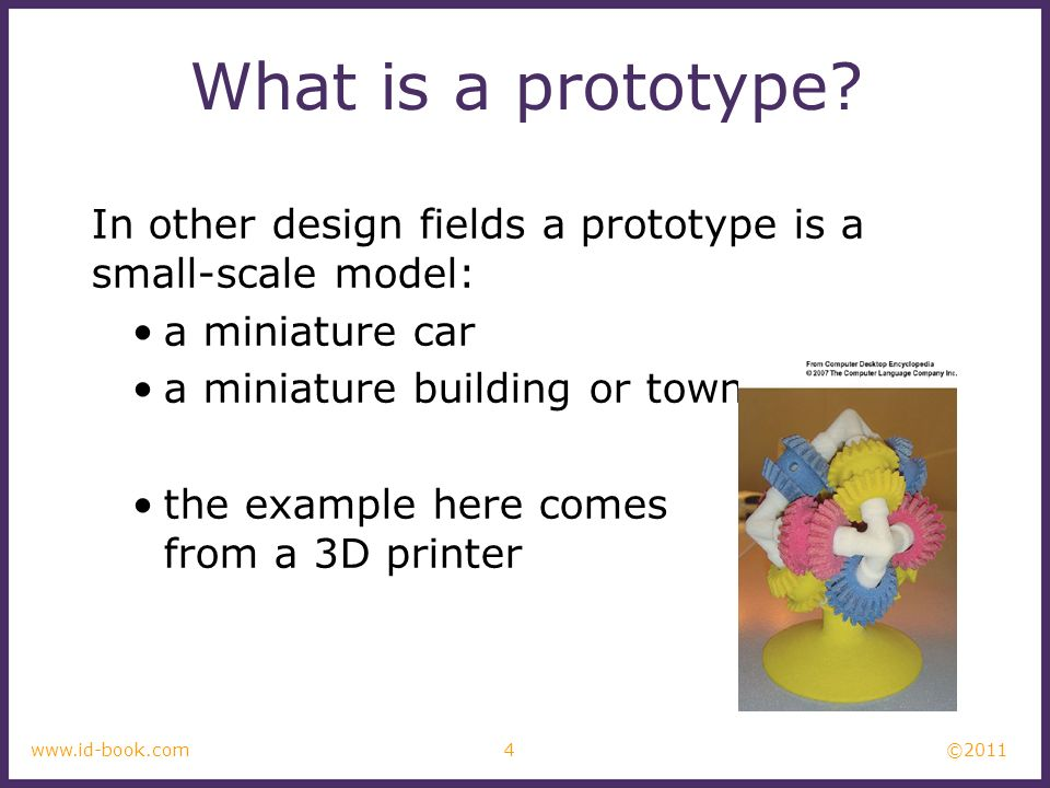 What is a prototype In other design fields a prototype is a small-scale model: a miniature car. a miniature building or town.