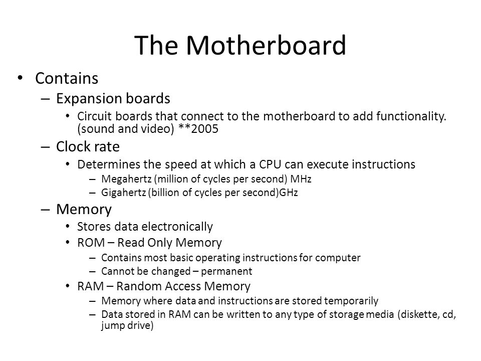 The Motherboard Contains Expansion boards Clock rate Memory
