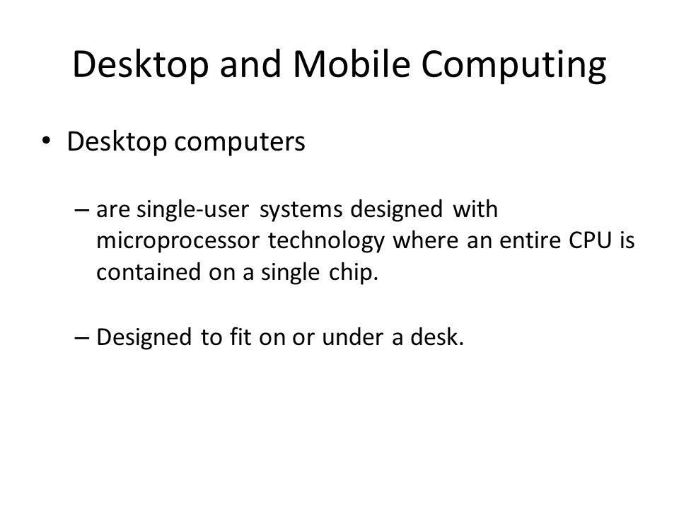 Desktop and Mobile Computing