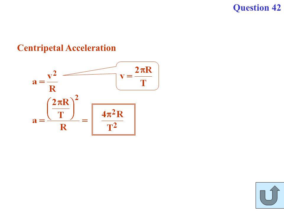 Question 42 Centripetal Acceleration