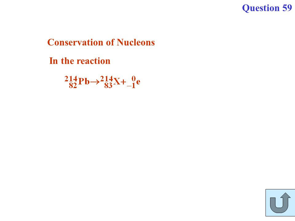 Question 59 Conservation of Nucleons In the reaction