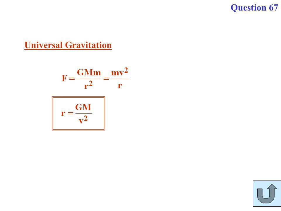Question 67 Universal Gravitation