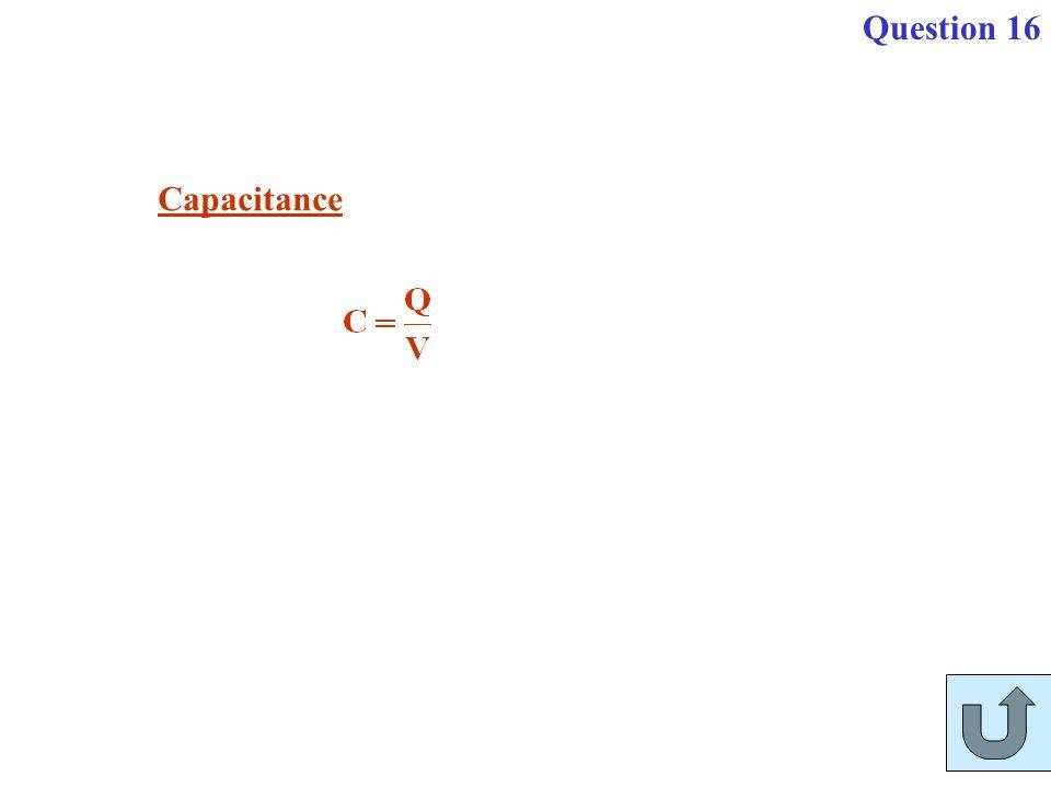 Question 16 Capacitance