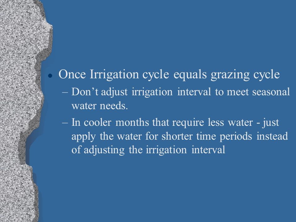 Once Irrigation cycle equals grazing cycle
