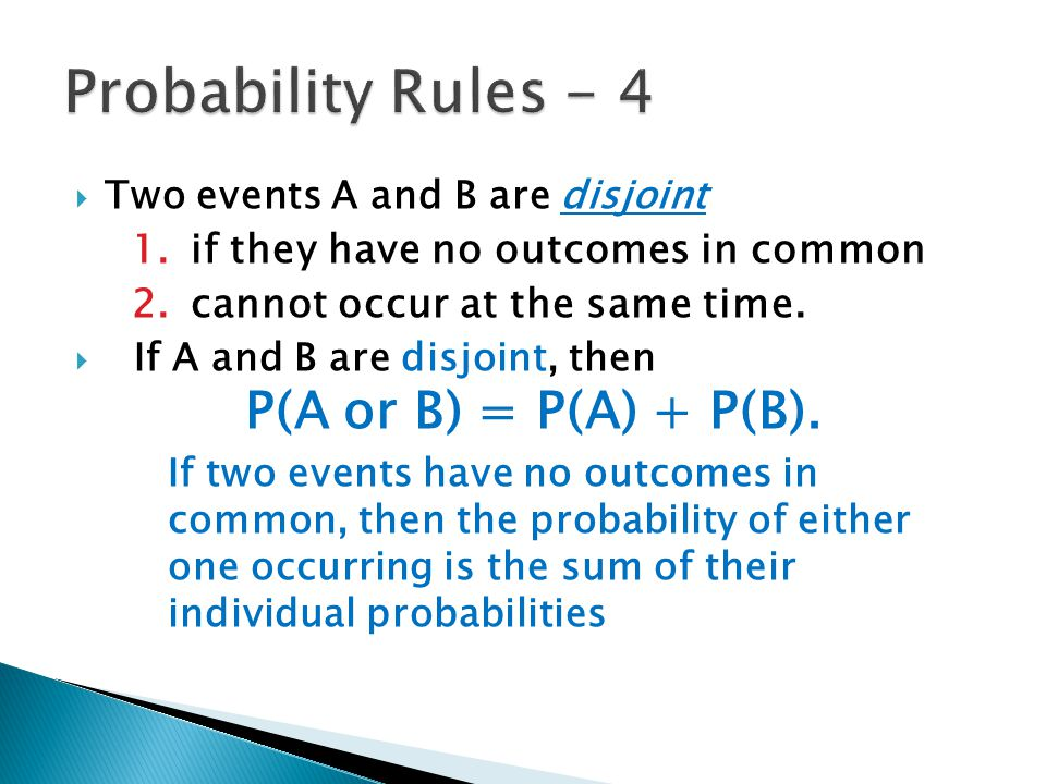 Probability Rules - 4 if they have no outcomes in common