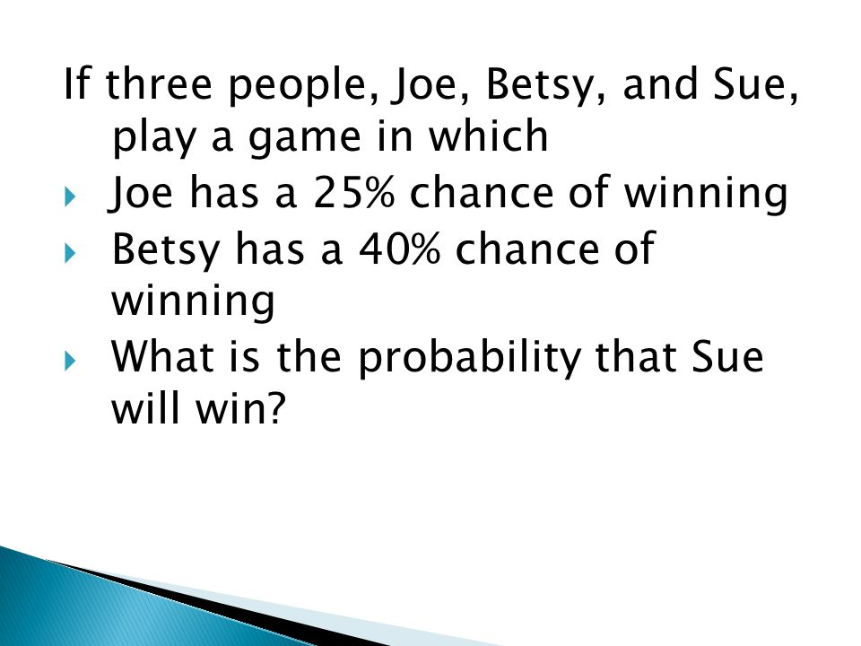 If three people, Joe, Betsy, and Sue, play a game in which