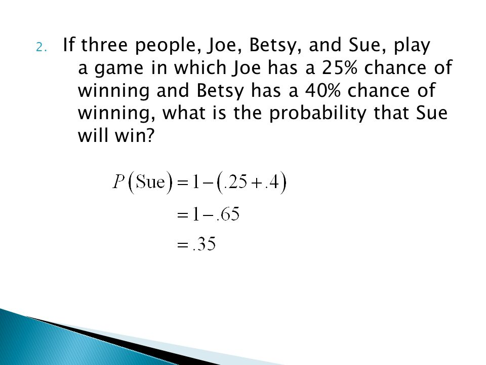 If three people, Joe, Betsy, and Sue, play